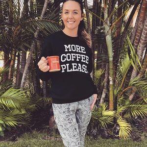 Sweaters - {RESTOCKED} More Coffee Please - Sweatshirt S - XL